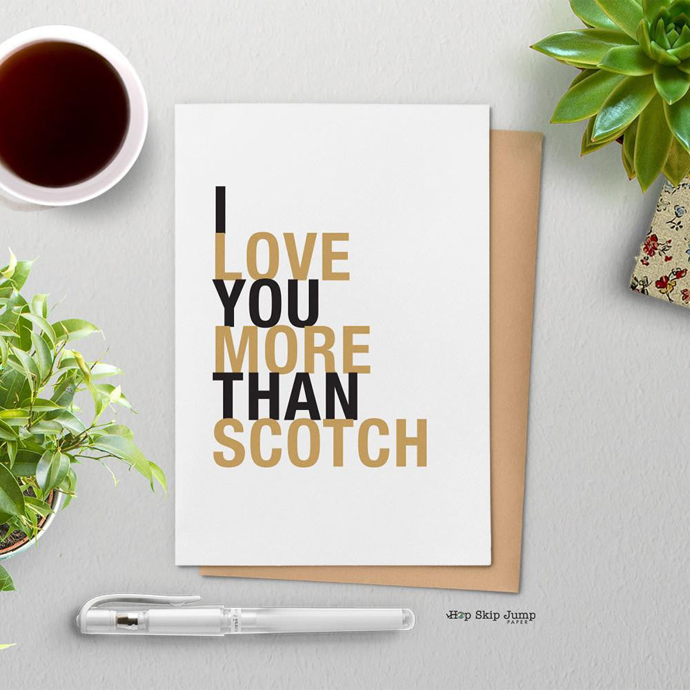 I Love You More Than Scotch greeting card