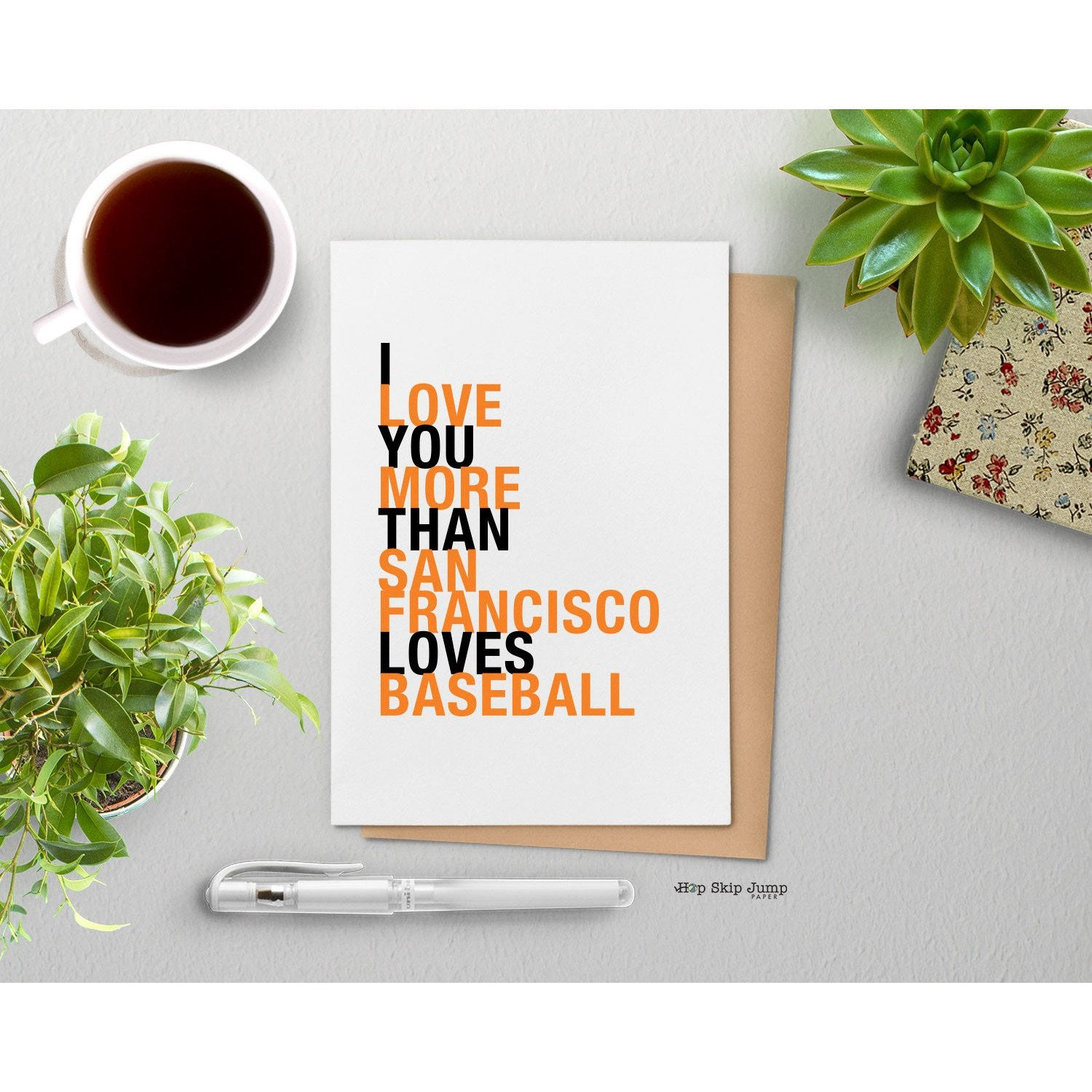 I Love You More Than San Francisco Loves Baseball greeting card  - Shop Online