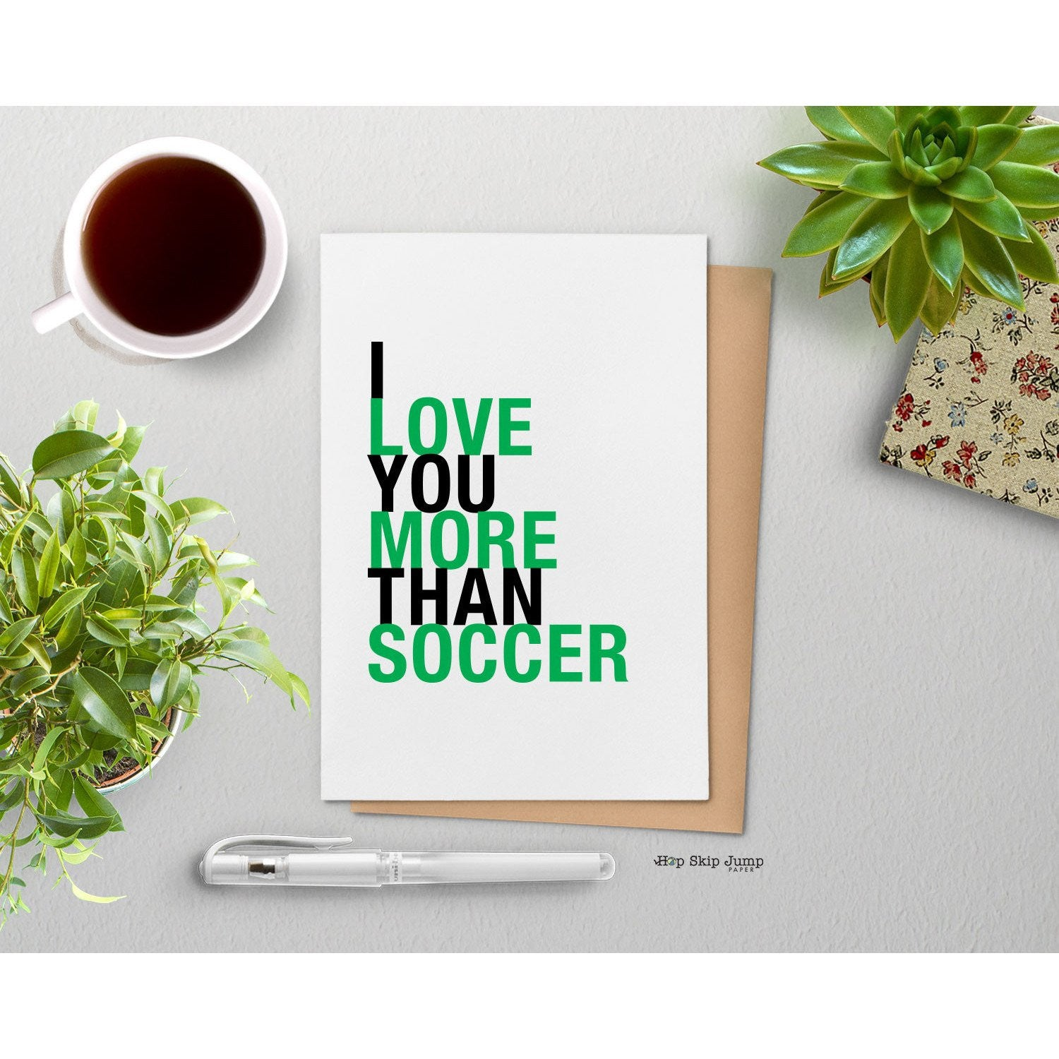 I Love You More Than Soccer greeting card  - Shop Online