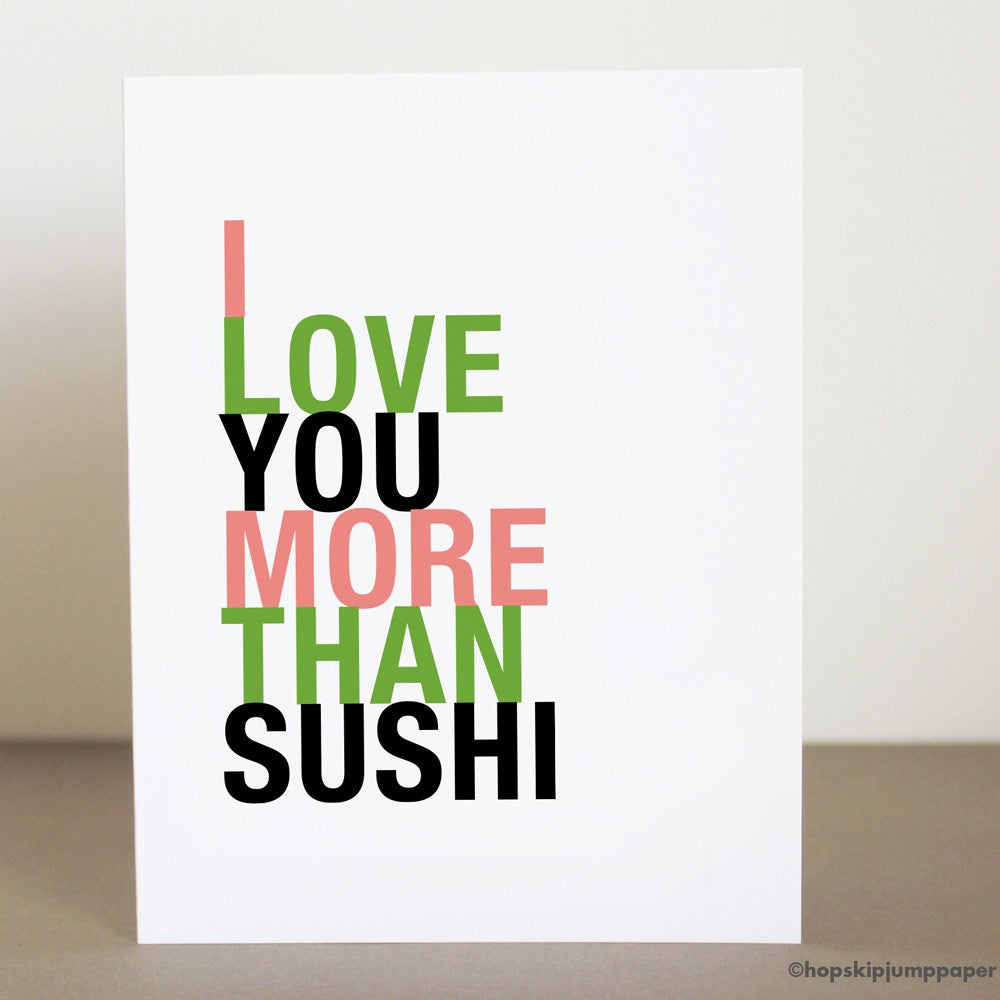 I Love You More Than Sushi greeting card  - Shop Online
