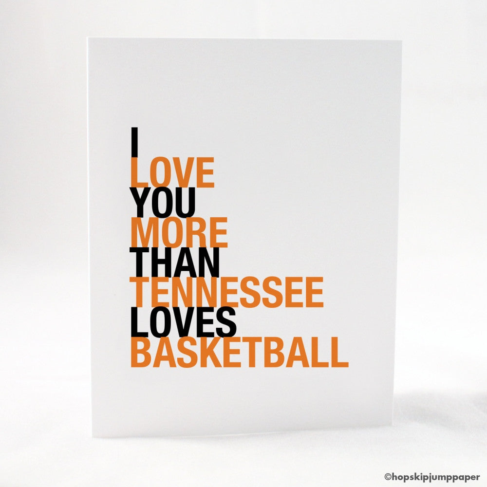 I Love You More Than Tennessee Loves Basketball greeting card  - Shop Online