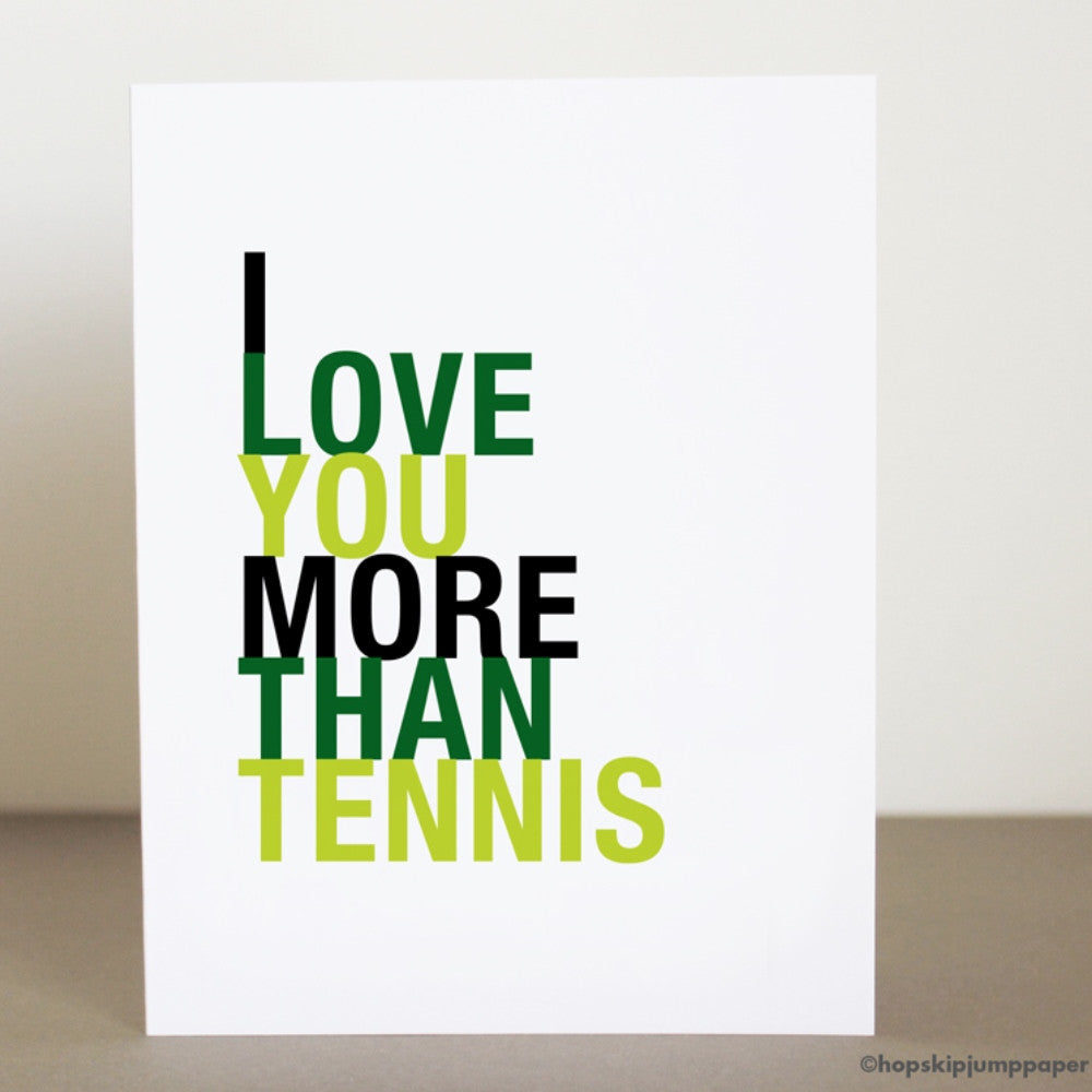 I Love You More Than Tennis greeting card  - Shop Online