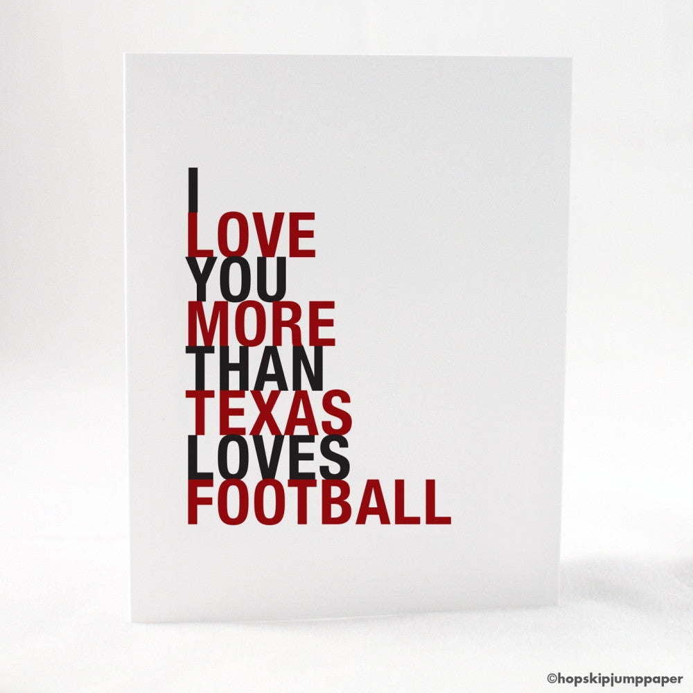 I Love You More Than Texas Loves Football, Red and Black, greeting card  - Shop Online