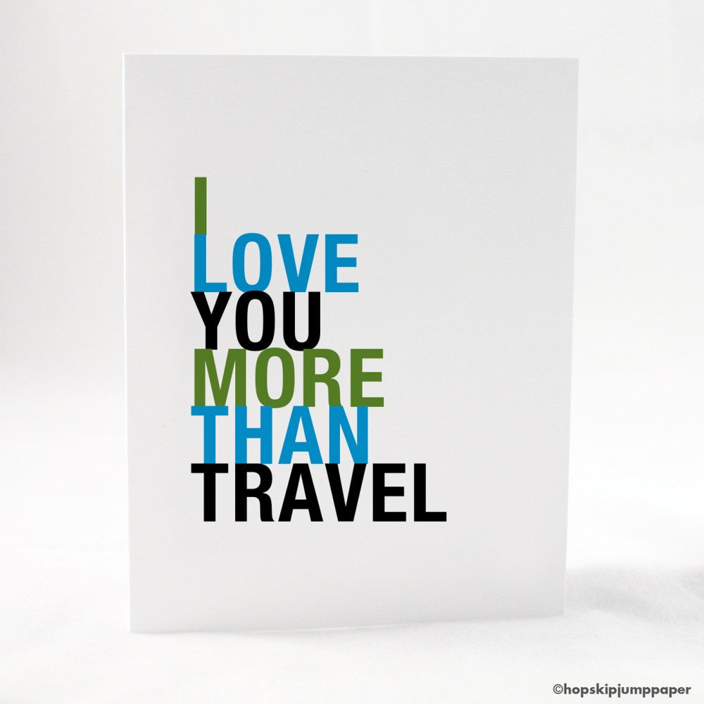 I Love You More Than Travel greeting card  - Shop Online