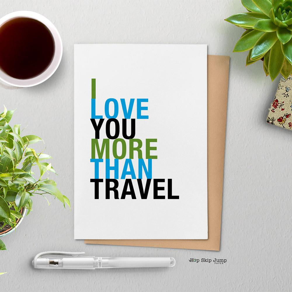 I Love You More Than Travel greeting card
