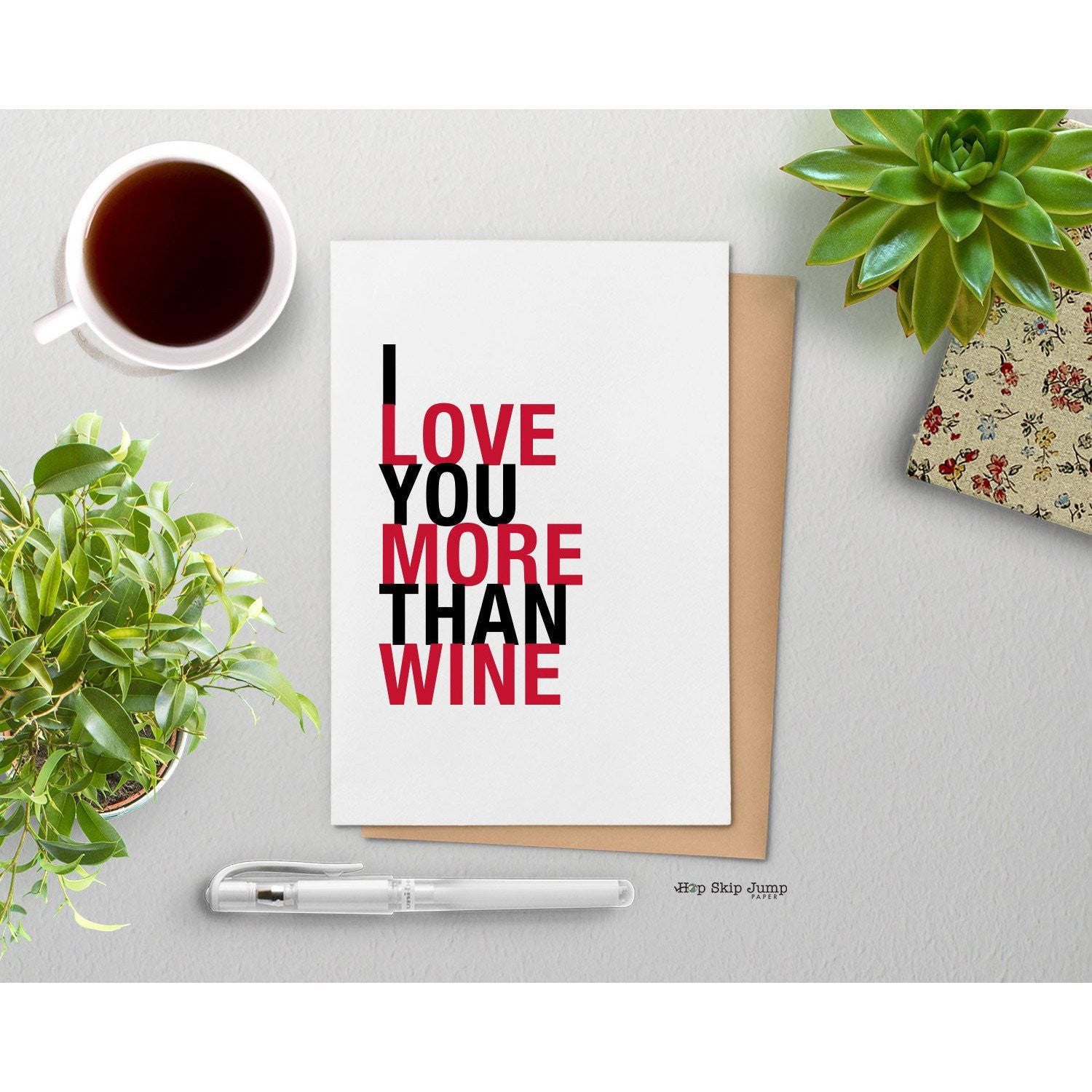 I Love You More Than Wine greeting card  - Shop Online