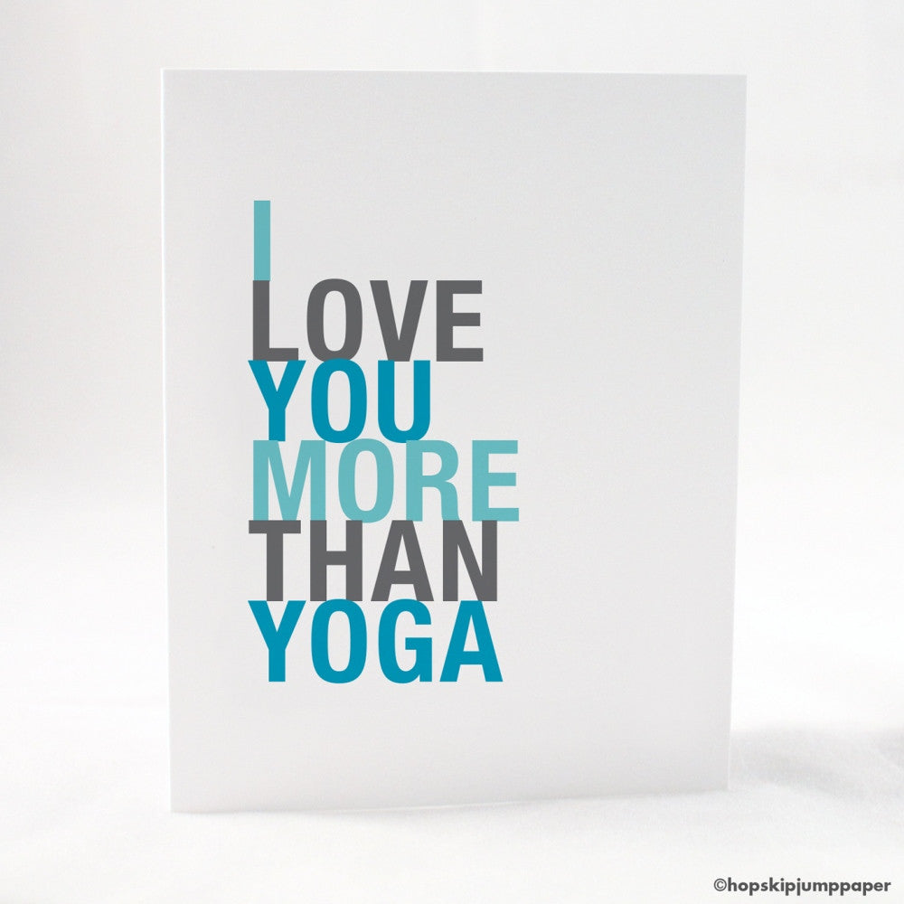 I Love You More Than Yoga greeting card  - Shop Online