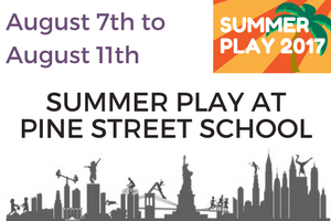 SummerPlay 2017 | August 7th - August 11th - Pine Street School