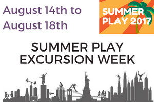 Summer Play 2017 | August 14th - August 18th - Excursion Week To and From Pine Street School