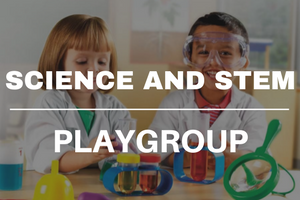 Science and STEM Playgroup