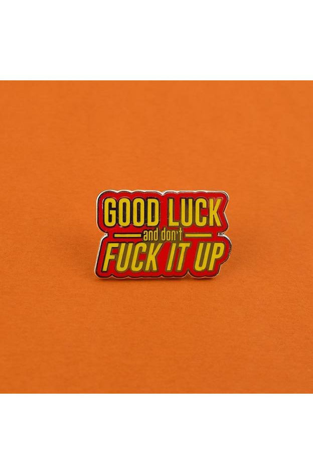 Good Luck & Don't F*ck It Up Pin