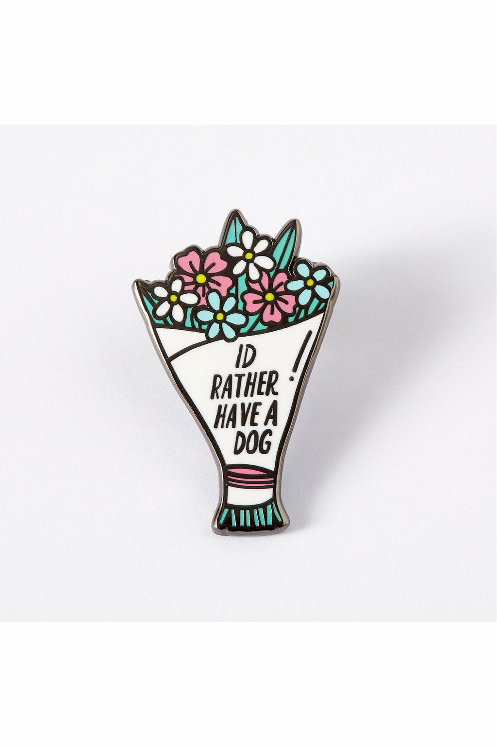 I'd Rather Have A Dog Enamel Pin
