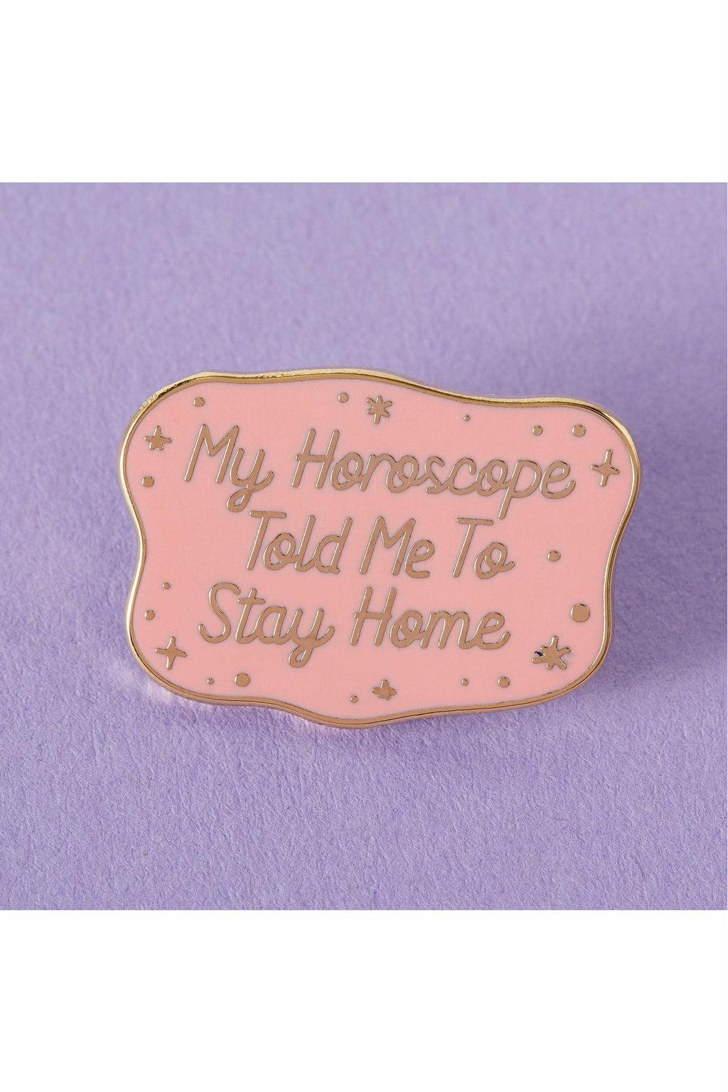 My Horoscope Told Me To Enamel Pin
