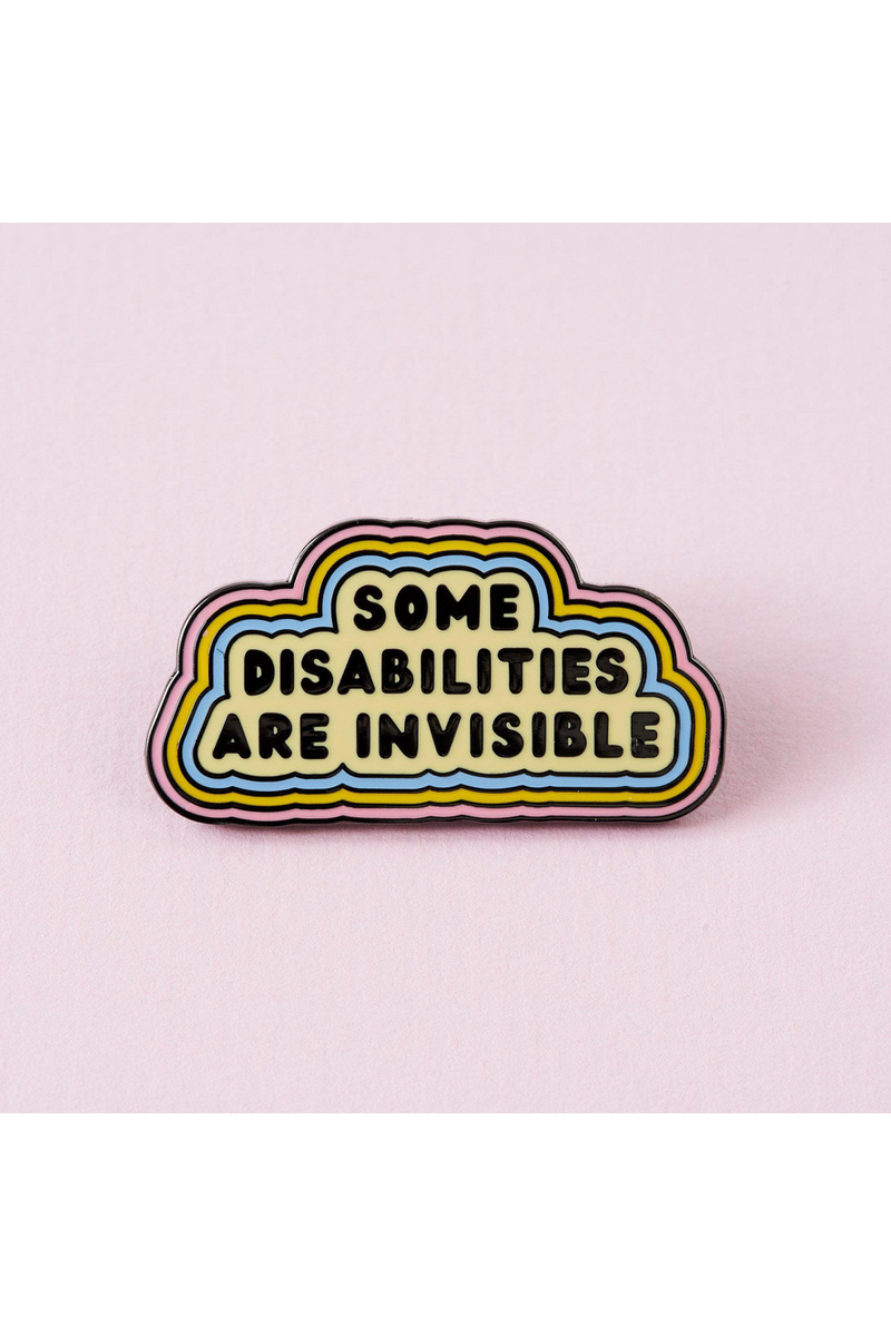 Some Disabilities Are Invisible Enamel Pin
