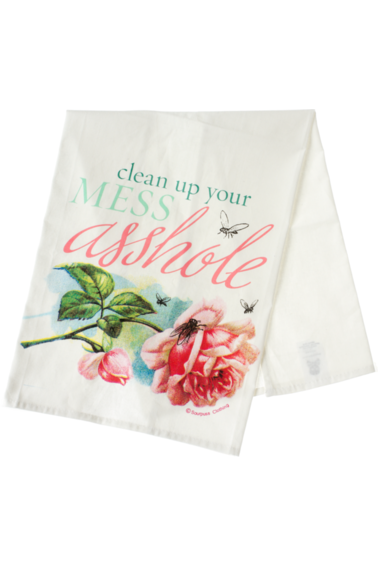 Clean Up Your Mess ASSHOLE Tea Towel