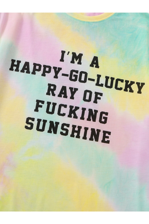 Happy Go Lucky Ray Of F*CKING Sunshine Tie-Dye T-Shirt