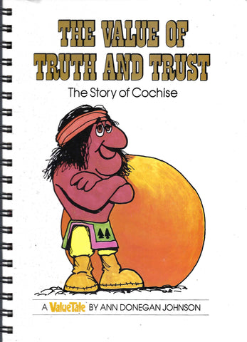 Value of Truth and Trust The Story of Cochise