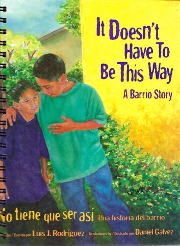 It Doesn't Have To Be This Way A Barrio Story