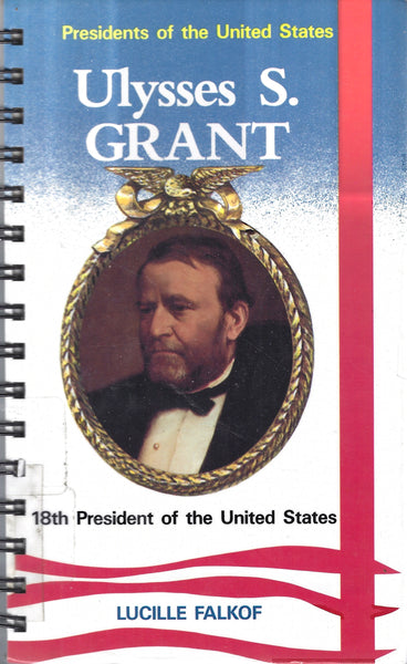 Ulysses S. Grant 18th President of the United States