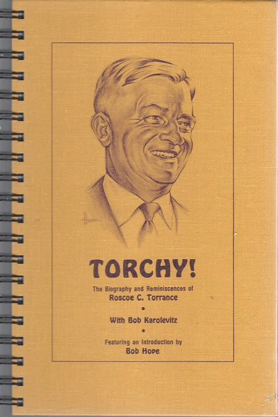 Torchy! The Biography and Reminiscences of Roscoe C. Torrance