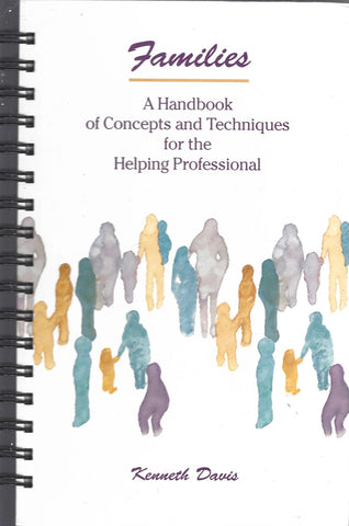 Families A Handbook of Concepts and Techniques for the Helping Professional