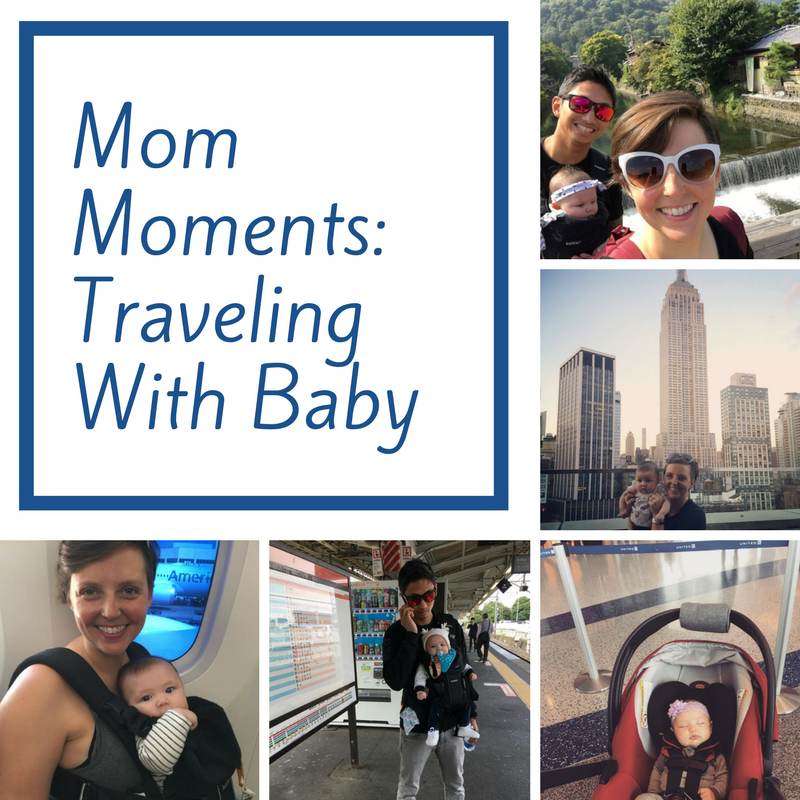 New Mom Moments: Traveling with Baby