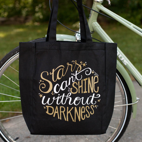 Limited Edition Tote Bag - Stars Can't Shine Without Darkness