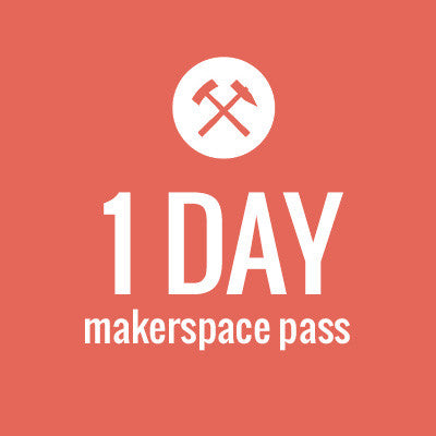 Makerspace 1 Day Pass