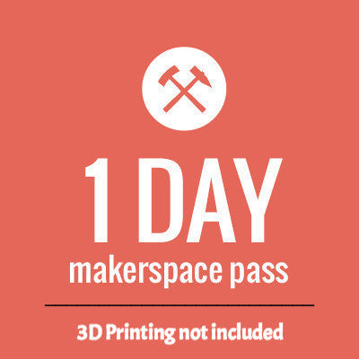 Makerspace 1 Day Pass - No 3D printing