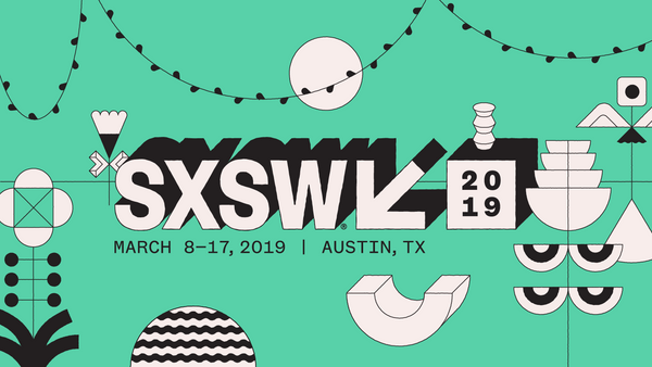 SXSW Festival 2019 - We're Coming For You!