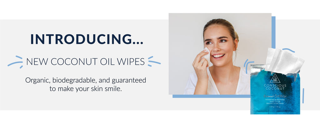 Introducing: NEW Organic Coconut Oil Wipes!