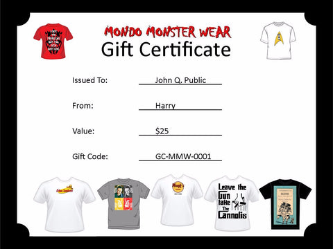 Mondo Monster Wear Gift Certificate https://www.mondomonsterwear.com/products/mondo-monster-wear-gift-certificate Golden Girls. Star Wars. Star Trek. Seinfeld. The Odd Couple. The Honeymooners. Zombies. Godfather. Card. Gift Certificate. Shirt. Gift. T Shirt. Present.