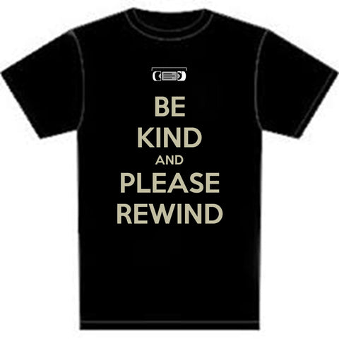 Keep Calm: Be Kind Rewind https://www.mondomonsterwear.com/products/keep-calm-be-kind-rewind There was no statement more common than reminding you to return your VHS Tapes rewound. Remember the days of Blockbuster & VHS rentals. Shirt