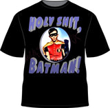 Robin: Holy $h*t, Batman https://www.mondomonsterwear.com/products/robin-holy-h-t-batman Shirt. Tee Shirt. T Shirt. Batman. Robin. Adam West. Joker. Riddler. Penguin. Catwoman. Dick Grayson. Bruce Wayne. Wayne Manor. Gotham City. Batcave. Holy