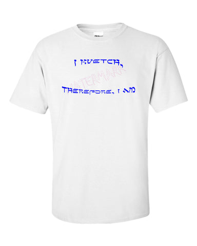 I Kvetch Therefore I Am  https://www.mondomonsterwear.com/products/i-kvetch-therefore-i-am  Shirt. Tee Shirt. I Kvetch Therefore I am. I think therefore I am. Descartes. Yiddish. Jewish.