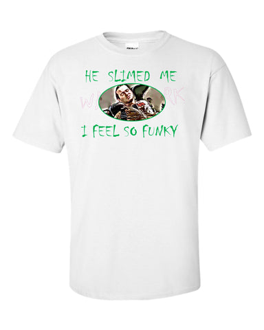 Ghostbusters: He Slimed Me  https://www.mondomonsterwear.com/products/ghostbusters-he-slimed-me  Ghostbusters Bill Murray, He slimed me. I feel so funky shirt
