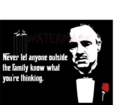 "Godfather: Never Let Anyone Outside The Family  https://www.mondomonsterwear.com/products/godfather-never-let-anyone-outside-the-family  The Godfather. Michael Corleone's quote, ""Never Let Anyone Outside The Family What You're Thinking"" Marlon Brando. Al Pacino. Corleone. Mafia. Italian. Shirt. T Shir"