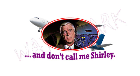 Airplane: Shirley  https://www.mondomonsterwear.com/products/airplane-shirley  Shirt. Tee Shirt. T Shirt. Naked Gun. Airplane, Leslie Nielsen. Police Squad. Drebin. Frank. Captain Ovuer, Oveur, Over. Do You Hang Around The Gymnasium. Don't Call me shirley