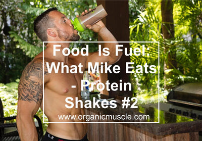 Food Is Fuel: What Mike Eats - Protein Shakes #2