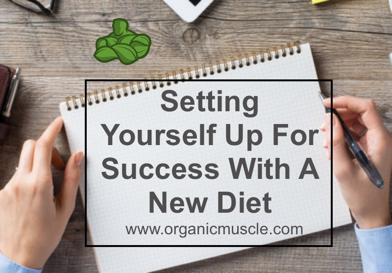 Setting Yourself Up For Success With A New Diet!
