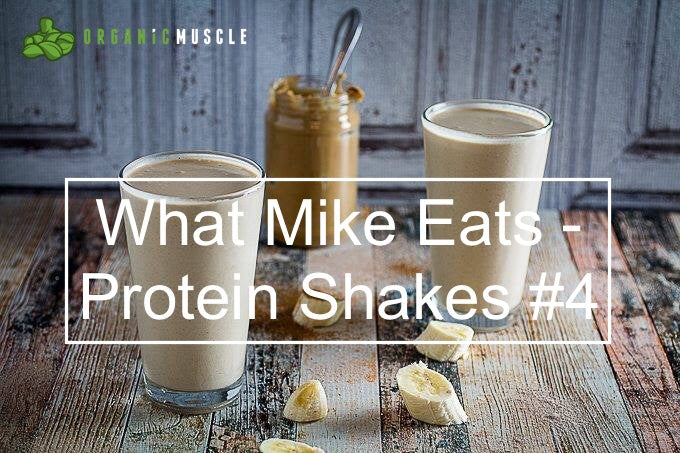 Food Is Fuel: What Mike Eats - Protein Shakes #4
