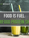 Food Is Fuel: Superfood Protein Shakes