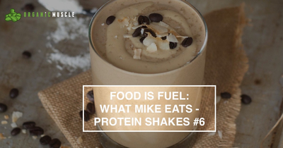 Food Is Fuel: What Mike Eats - Protein Shakes #6