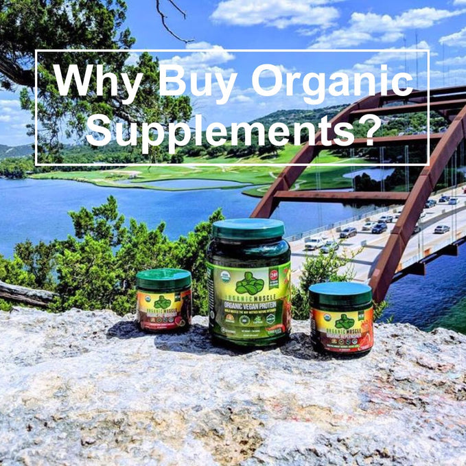 Why Buy Organic Supplements?