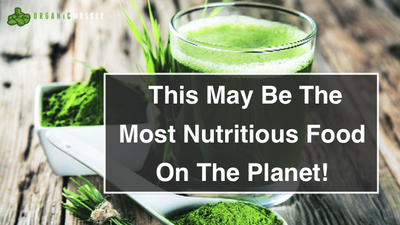 This May Be The Most Nutritious Food On The Planet!