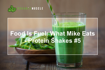 Food Is Fuel: What Mike Eats - Protein Shakes #5