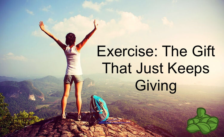 Exercise: The Gift That Just Keeps Giving