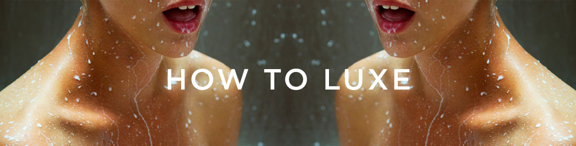 How to Luxe