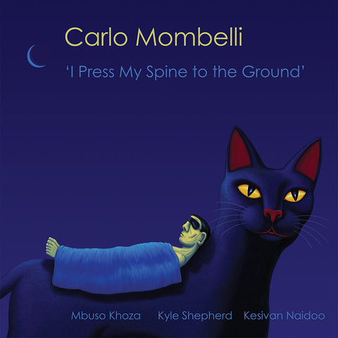 Carlo Mombelli - 'I Press My Spine to the Ground'