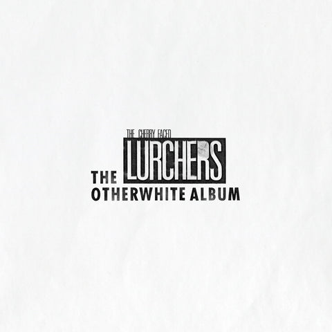 The Cherry Faced Lurchers - The Otherwhite Album
